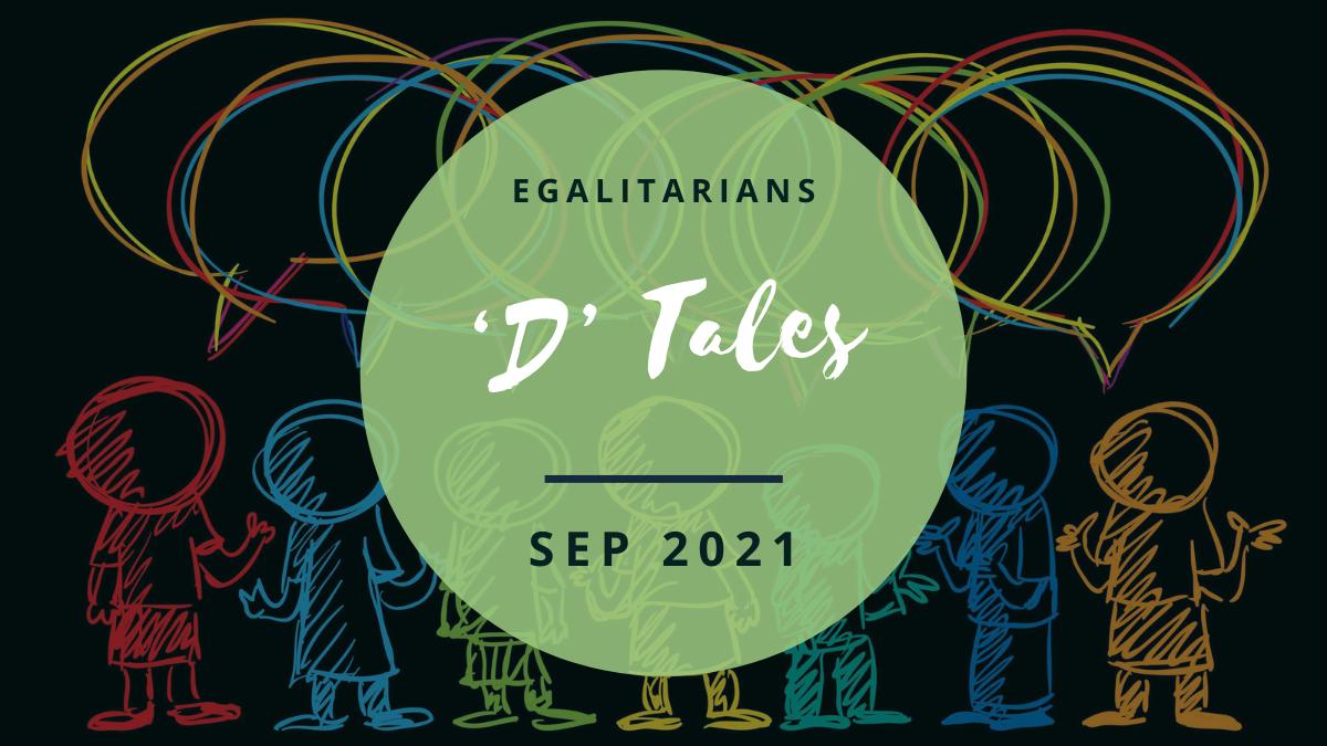 09 Sep 2021 - D Tale - Egalitarians